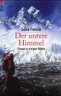 Luisa Francia: Der untere Himmel. Frauen in eisigen Höhen